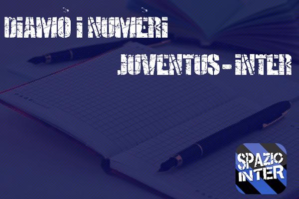 DIAMO I NUMERI - Curiosità e statistiche di Juventus-Inter