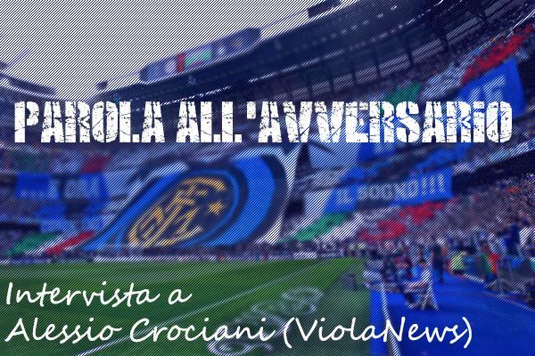PAROLA ALL'AVVERSARIO - Alessio Crociani, ViolaNews: