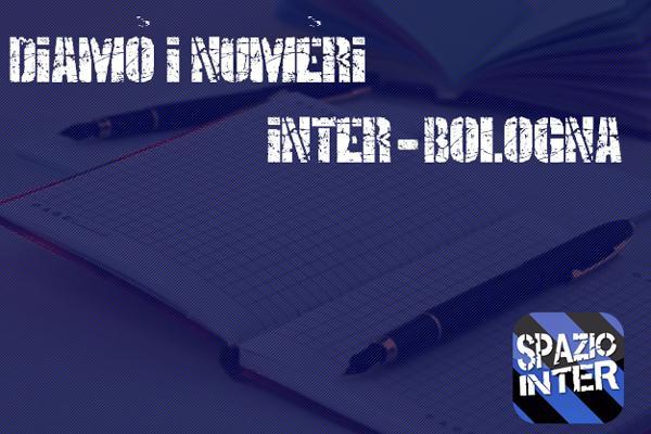 DIAMO I NUMERI - Tutte le statistiche di Inter-Bologna