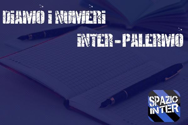 DIAMO I NUMERI - Tutte le curiosità e statistiche di Inter-Palermo
